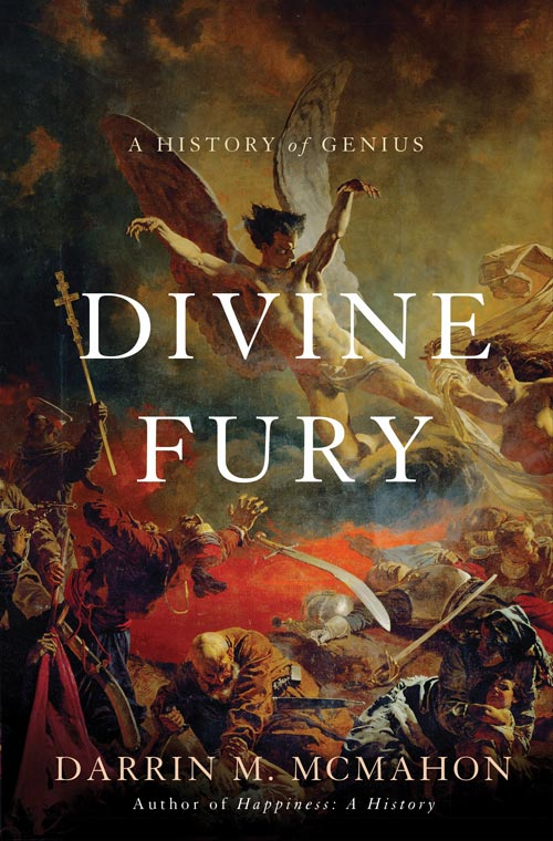 cover of Divine Fury: A History of Genius, by Darrin M. McMahon, Basic Books 2013